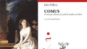 Presentazione del volume Comus. Un masque allestito al castello di Ludlow nel 1634 di John Milton, a cura di Emanuel Stelzer.